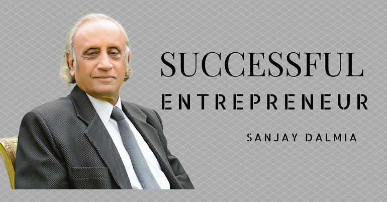 An Insight Into Sanjay Dalmia's Noble Initiatives To Make This World a Better Place