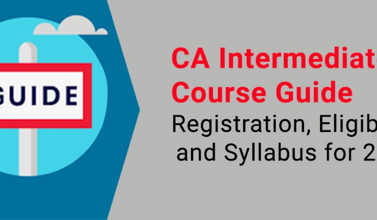 CA Intermediate Course Guide – Registration, Eligibility, and Syllabus for 2019