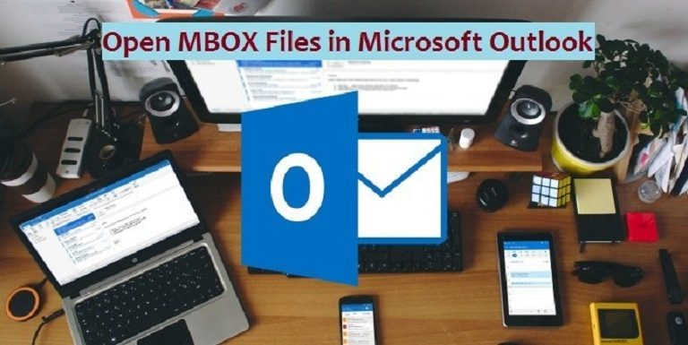 How to Open MBOX Files in Microsoft Outlook – Solved