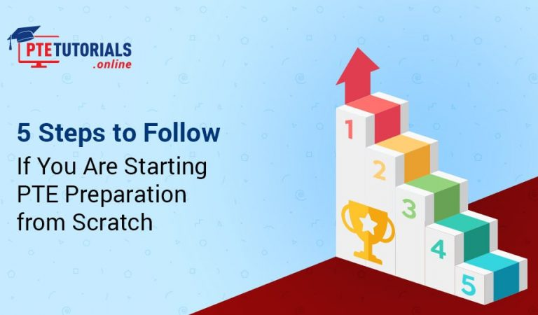 5 Steps to Follow If You Are Starting PTE Preparation from Scratch