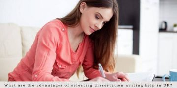 What are the advantages of selecting dissertation writing help in the UK