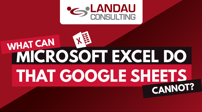 What Can Microsoft Excel Do That Google Sheets Cannot?