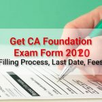 CA Foundation exam form filling procedure, last date