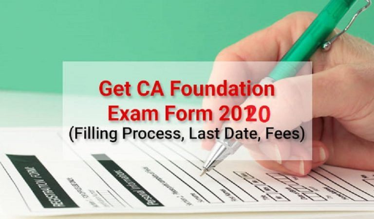 Fill CA Foundation May 2020 Application Form- Check Process, Eligibility, Fee, Important Dates