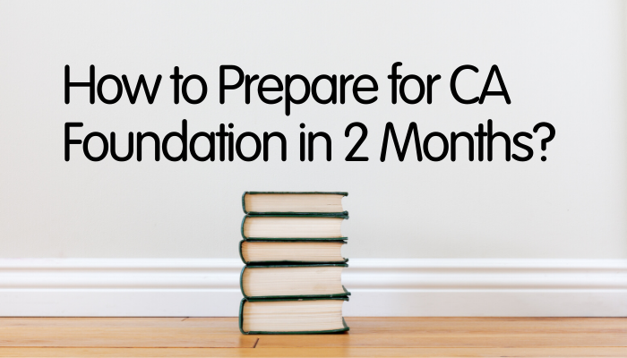 Prepare for CA Foundation 2 months