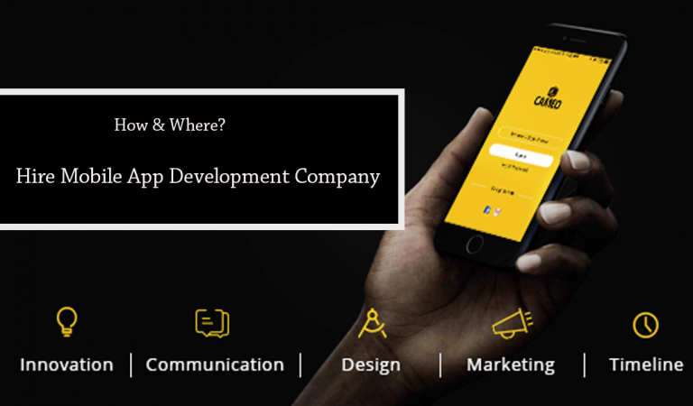 How and Where to Hire a Mobile App Development Company?