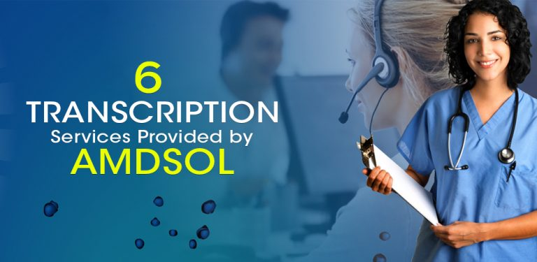 6 Transcription Services Provided by AMDSOL