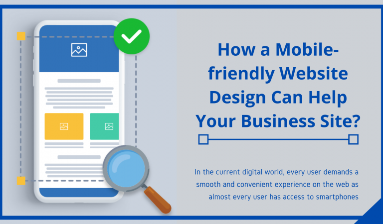How a Mobile-friendly Website Design Can Help Your Business Site?