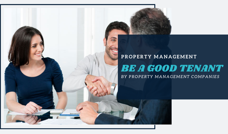 How to Be Tenant Loved By Property Management Companies