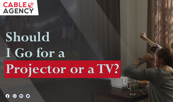 Should I Go for a Projector or a TV?