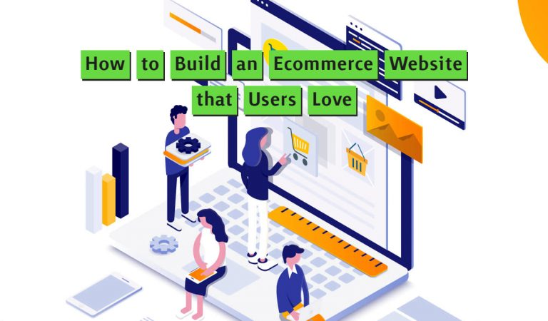 How to Build an Ecommerce Website that Users Love: Essential Features